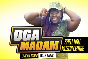 Top Entertainers For Oga Madam Live On Stage With Lolo1 Season 5