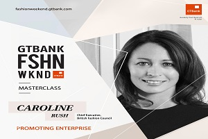 British Fashion Council CEO, Caroline Rush, For GTBank Fashion Weekend