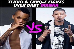 Tekno, Chuq–E Fights Over Baby Dianna