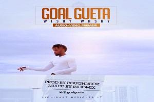 Goal Gueta Shines In 'Wishy Washy' Video