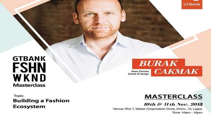 Burak Cakmak To Teach Building Fashion Ecosystem At GTBank Fashion Weekend