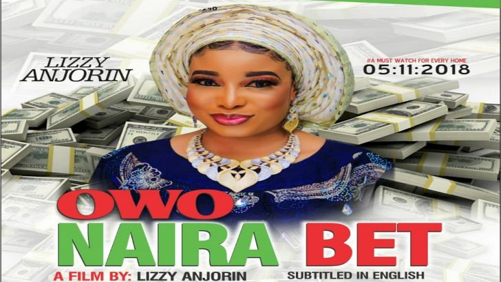 Okiki Films Releases Liz Anjorin's 'Owo Naira Bet' Movie Today